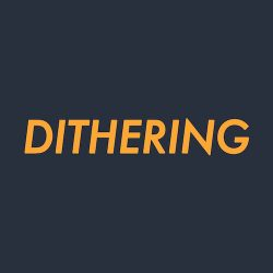 Dithering Podcast generic artwork