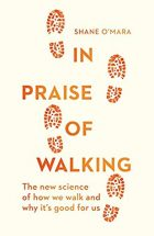 In Praise Of Walking Book Cover